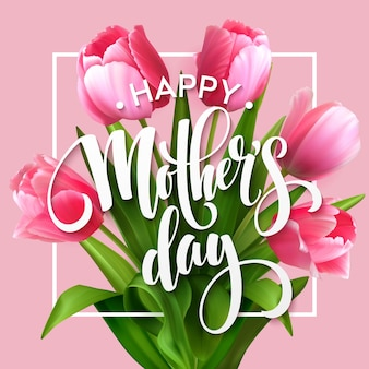 Lettrage de bonne fête des mères. carte de voeux de fête des mères avec des fleurs de tulipes en fleurs. eps10