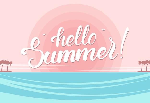 Lettrage de brosse de bonjour l'été sur fond de plage de l'océan coucher de soleil