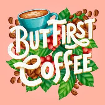 Lettrage de citation de café dessiné à la main
