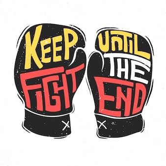 Lettrage: continuez le combat jusqu'à la fin