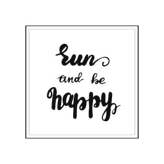 Lettrage courir et être heureux. illustration vectorielle