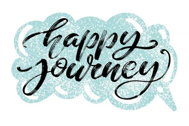 Lettrage dessiné à la main. mots de voyage heureux sur bulle