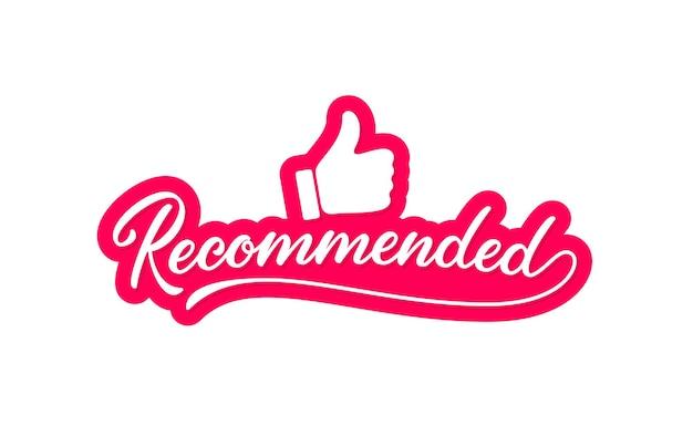 Lettrage dessiné à la main recommandé avec le pouce vers le haut. texte en lettres de style. inscription de calligraphie. bouton poussoir rouge avec texte recommandé isolé sur fond blanc. bannière de vecteur.
