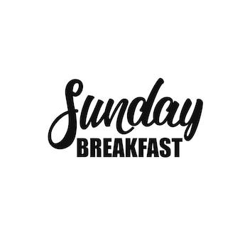 Lettrage du petit déjeuner du dimanche