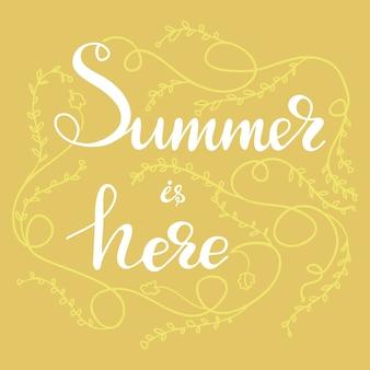Lettrage l'été est là. illustration vectorielle