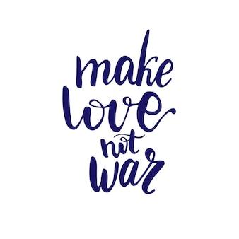 Lettrage faites l'amour pas la guerre. illustration vectorielle