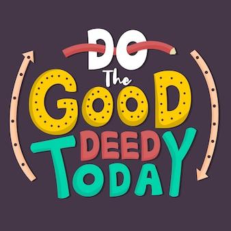 Lettrage: faites la bonne action aujourd'hui