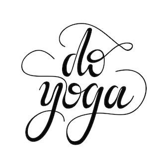 Lettrage faites du yoga. illustration vectorielle