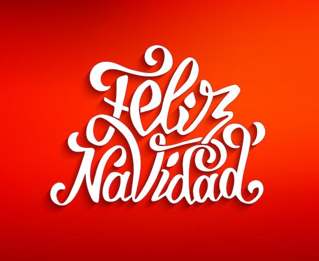 Lettrage de feliz navidad. joyeux noël salutations