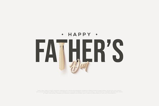 Lettrage de la fête des pères avec une cravate autour des lettres.