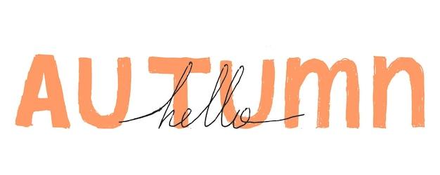 Lettrage sur fond blanc. bonjour automne. bannière de calligraphie d'automne. illustration vectorielle.