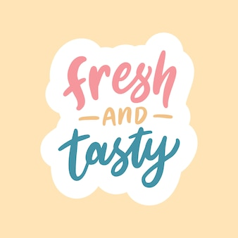 Lettrage avec frais et savoureux.