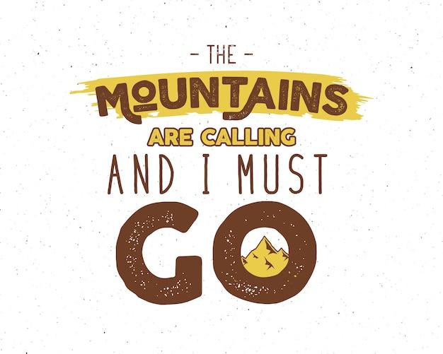 Lettrage d'inspiration aventure: les montagnes m'appellent et je dois partir