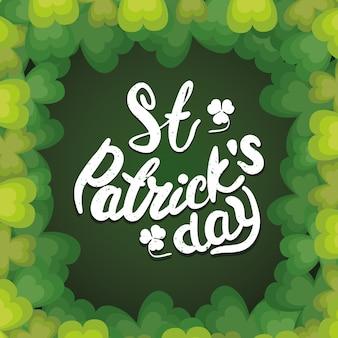 Lettrage de jour de saint patrick heureux avec illustration de cadre de feuilles de trèfles