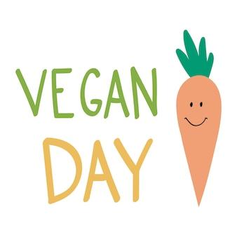 Lettrage de la journée végétalienne illustration vectorielle texte avec une carotte de dessin animé mignon impression pour la journée mondiale des végétaliens