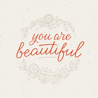 Lettrage à la main et couronne florale - vous êtes belle