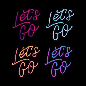 Lettrage à la main de la phrase de motivation «allons-y» à l'encre de calligraphie moderne. typographie de la main. sur blanc.