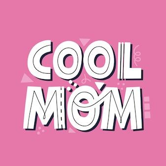 Lettrage de maman cool. citation vectorielle dessinée à la main pour carte, affiche, t-shirt. notion de fête des mères.