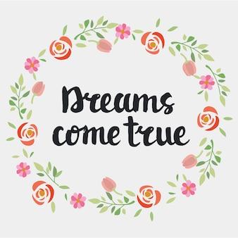 Lettrage manuscrit d'une citation inspirante les rêves deviennent réalité