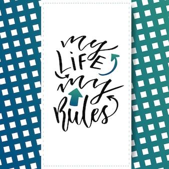 Lettrage manuscrit inspiré et motivant. calligraphie moderne de vecteur. ma vie mes règles