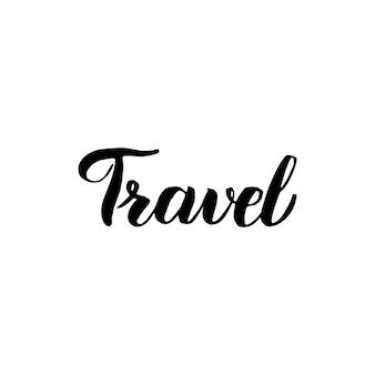 Lettrage manuscrit de voyage. illustration vectorielle de calligraphie isolée sur fond blanc.