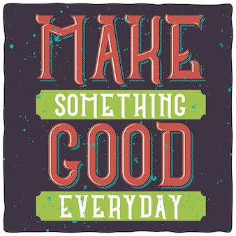 Lettrage de motivation: faites quelque chose de bien tous les jours. conception de citation inspirante.