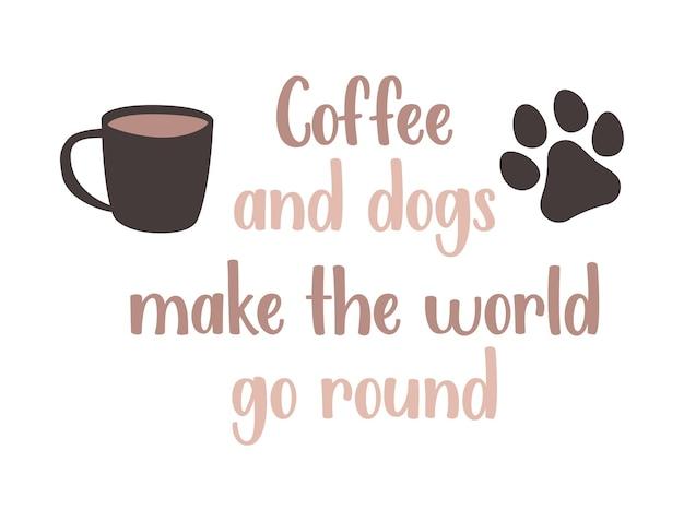 Lettrage de phrase amusante pour le café et les chiens