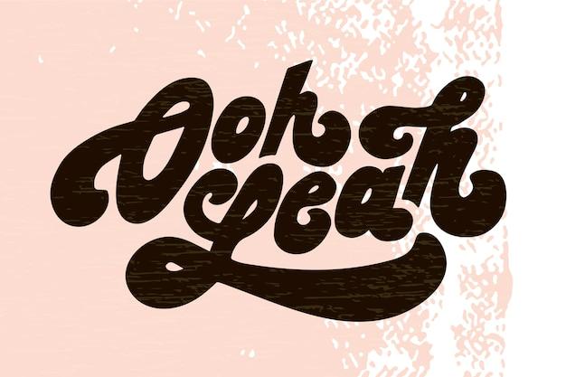 Lettrage avec phrase oh ouais. illustration vectorielle couleur
