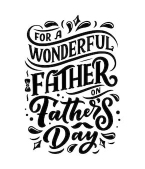 Lettrage pour la fête des pères saluant le merveilleux père
