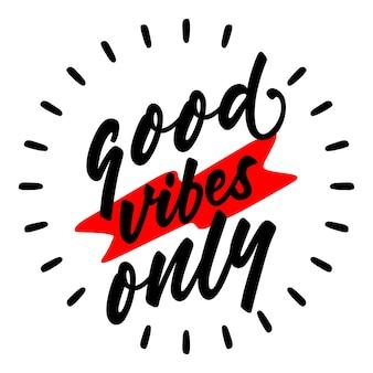 Lettrage qoutes bonnes vibrations seulement
