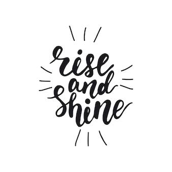 Lettrage rise and shine. illustration vectorielle