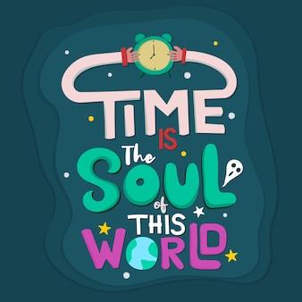 Lettrage: le temps est l'âme de ce monde