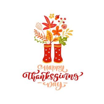 Lettrage de thanksgiving day dessiné à la main avec des feuilles et des bottes en caoutchouc rouge