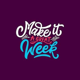Lettrage & typographie cite la motivation pour la vie et le bonheur, faites une bonne semaine