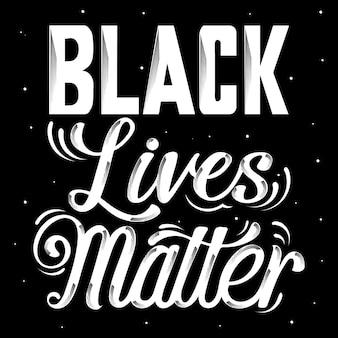 Le lettrage des vies noires compte