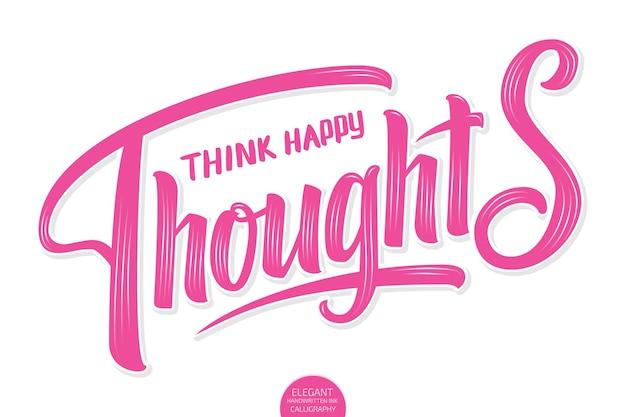 Lettrage volumétrique vectoriel - think happy thoughts