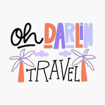 Lettrage de voyage oh chéri voyage