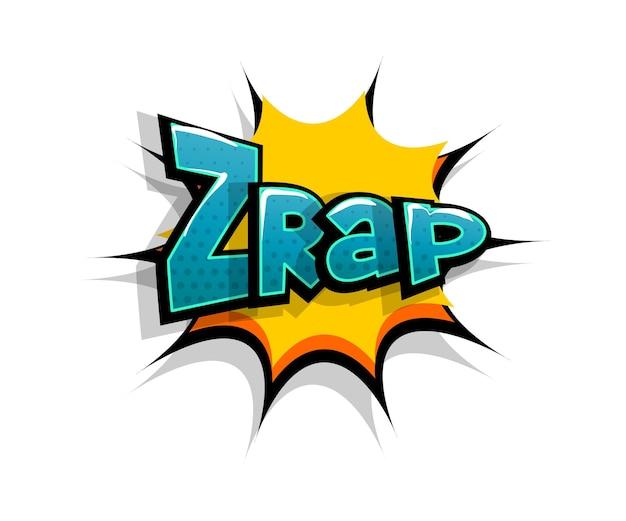 Lettrage zrap, zap, boom. bulle de dialogue de texte comique