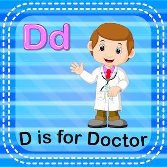Lettre de flashcard d est pour le docteur