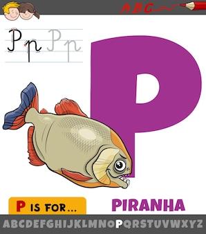 Lettre p de l'alphabet avec personnage animal piranha de dessin animé