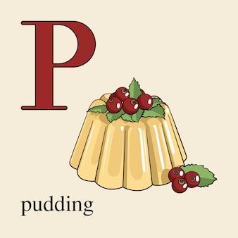Lettre p avec pudding
