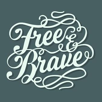 Libre et courageux