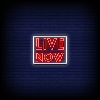 Live now neon signs style texte