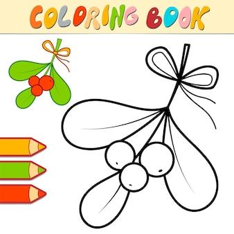 Livre de coloriage ou page de coloriage pour les enfants. illustration vectorielle de noël viscum et baies noir et blanc