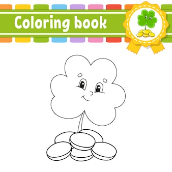 Livre de coloriage pour les enfants. caractère gai. trèfle avec des pièces.