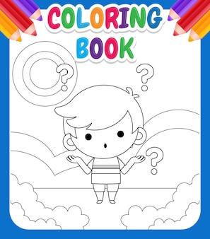 Livre de coloriage pour les enfants. mignon petit garçon confus
