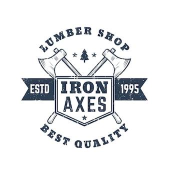 Logo vintage de magasin de bois d'oeuvre, emblème, badge avec haches de bûcherons