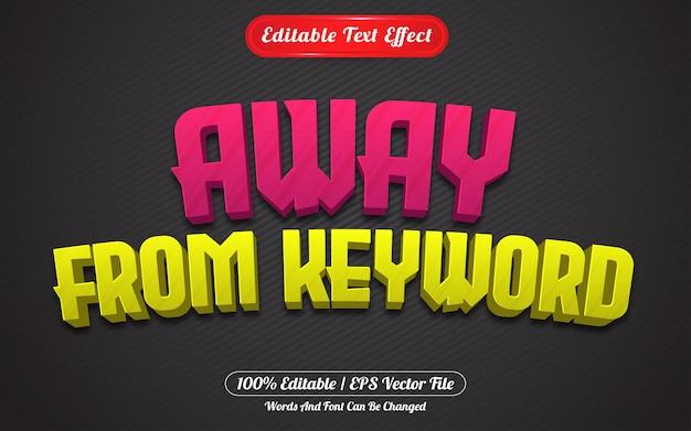 Loin du style de jeux à effet de texte modifiable par mot-clé