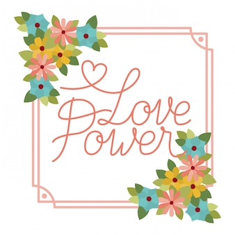Love power label avec icône isolé cadre fleur