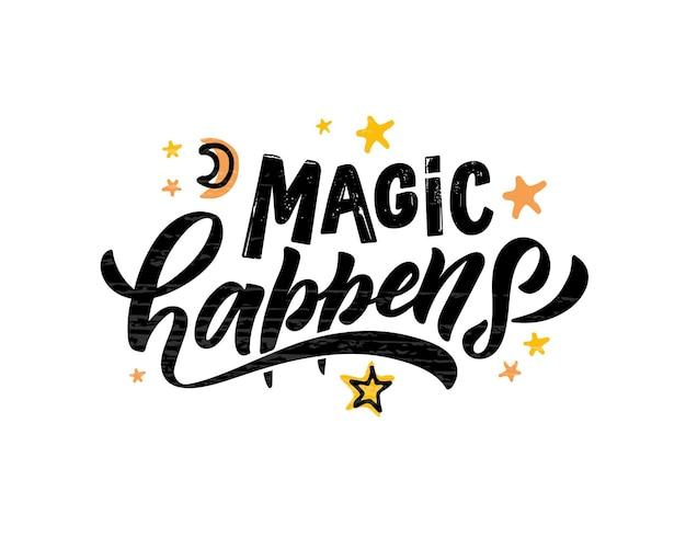 La magie esquissée à la main se produit une illustration vectorielle avec des citations de typographie de lettrage motivantes